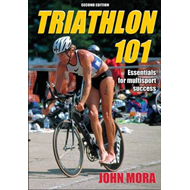 Triathlon 101: Essentials for Multisport Success (BOK)