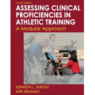 Developing Clinical Proficiency in Athletic Training: a Modular Approach (BOK)