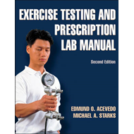 Exercise Testing and Prescription Lab Manual (BOK)