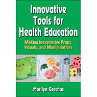 Innovative Tools for Health Education: Making Inexpensive Props, Visuals, and Manipulatives (BOK)