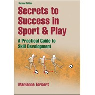 Secrets to Success in Sport & Play: A Practical Guide to Skill Development (BOK)