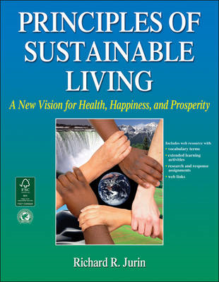 Principles of Sustainable Living: a New Vision for Health, Happiness, and Prosperity (BOK)
