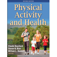 Physical Activity and Health-2nd Edition (BOK)