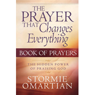 The Prayer That Changes Everything: The Hidden Power of Praising God (BOK)