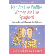 Men are Like Waffles--Women are Like Spaghetti: Understanding and Delighting in Your Differences (BOK)
