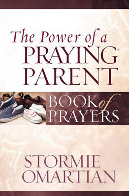 The Power of a Praying Parent Book of Prayers (BOK)