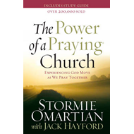 The Power of a Praying Church: Experiencing God Move as We Pray Together (BOK)