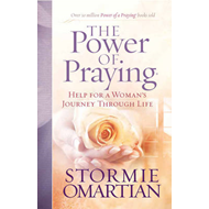The Power of Praying: Help for a Woman's Journey Through Life (BOK)