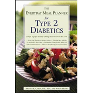 The Everyday Meal Planner for Type 2 Diabetes: Simple Tips for Healthy Dining at Home or on the Town (BOK)