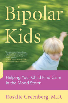 Bipolar Kids: Helping Your Child Find Calm in the Mood Storm (BOK)