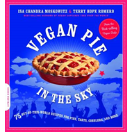 Vegan Pie in the Sky: 75 Out-of-this-world Recipes for Pies, Tarts, Cobblers, Crumbles and More (BOK)