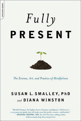Fully Present: The Science, Art, and Practice of Mindfulness (BOK)