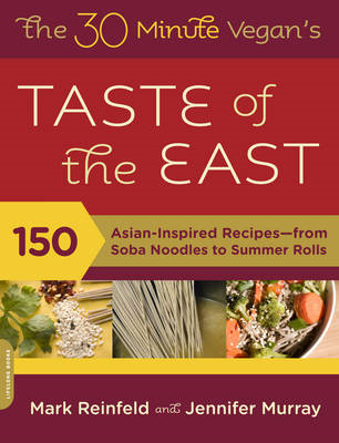30-Minute Vegan's Taste of the East: 150 Asian Inspired Recipes - From Soba Noodles to Summer Rolls (BOK)