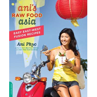 Ani's Raw Food Asia: Easy East-West Fusion Recipes the Raw Food Way (BOK)
