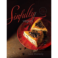 Sinfully Vegan: More Than 160 Decadent Desserts to Satisfy Every Sweet Tooth (BOK)