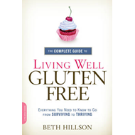 Complete Guide to Living Well Gluten-Free (BOK)