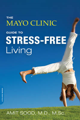 Mayo Clinic Guide to Stress-Free Living (BOK)