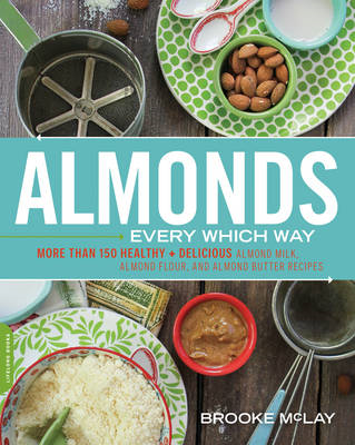 Almonds Every Which Way (BOK)