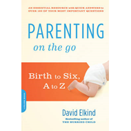 Parenting on the Go: Birth to Six, A to Z (BOK)