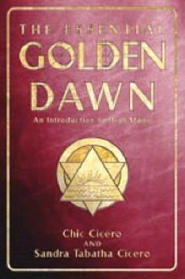 The Essential Golden Dawn: An Introduction to High Magic (BOK)