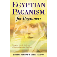 Egyptian Paganism for Beginners (BOK)