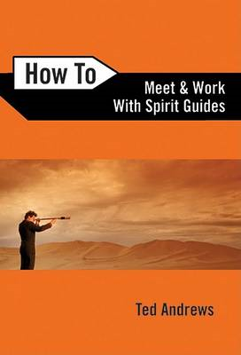 How To Meet and Work with Spirit Guides (BOK)