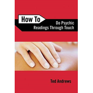 How to Do Psychic Readings Through Touch (BOK)