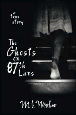 The Ghosts on 87th Lane: A True Story (BOK)
