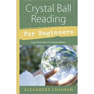 Crystal Ball Reading for Beginners (BOK)