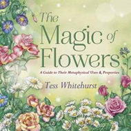 The Magic of Flowers: A Guide to Their Metaphysical Uses and Properties (BOK)