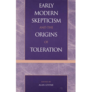 Early Modern Skepticism and the Origins of Toleration (BOK)