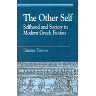 The Other Self: Selfhood and Society in Modern Greek Fiction (BOK)