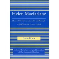 Helen Macfarlane: A Feminist, Revolutionary Journalist, and Philosopher in Mid 19th Century England (BOK)