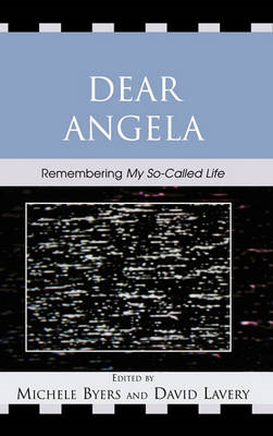"Dear Angela: Remembering ""My So-called Life"" (BOK)"