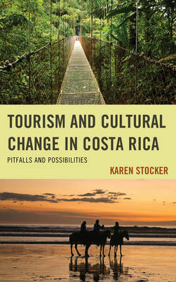 Tourism and Cultural Change in Costa Rica: Pitfalls and Possibilities (BOK)