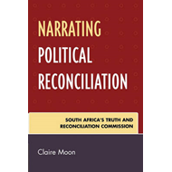 Narrating Political Reconciliation: South Africa's Truth and Reconciliation Commission (BOK)