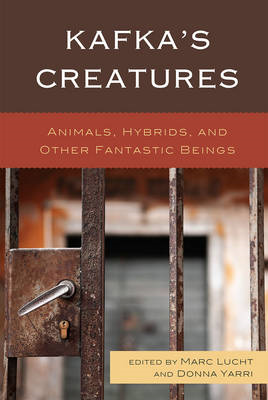 Kafka's Creatures: Animals, Hybrids, and Other Fantastic Beings (BOK)