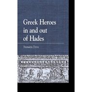 Greek Heroes in and Out of Hades (BOK)