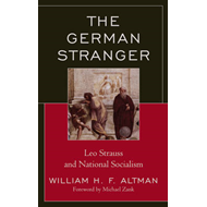 The German Stranger: Leo Strauss and National Socialism (BOK)