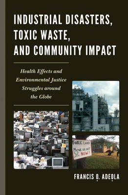 Industrial Disasters, Toxic Waste, and Community Impact: Health Effects and Environmental Justice St (BOK)