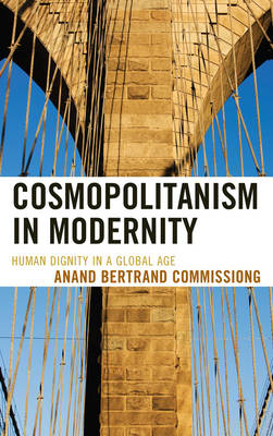 Cosmopolitanism in Modernity: Human Dignity in a Global Age (BOK)