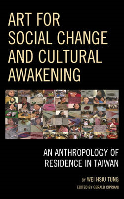 Art for Social Change and Cultural Awakening: An Anthropology of Residence in Taiwan (BOK)