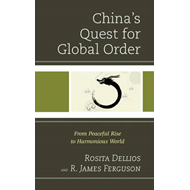 China's Quest for Global Order: From Peaceful Rise to Harmonious World (BOK)