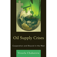 Oil Supply Crises: Cooperation and Discord in the West (BOK)