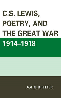 C.S. Lewis, Poetry, and the Great War 1914-1918 (BOK)