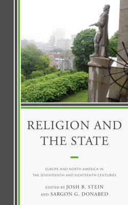 Religion and the State: Europe and North America in the Seventeenth and Eighteenth Centuries (BOK)