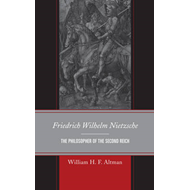 Friedrich Wilhelm Nietzsche: The Philosopher of the Second Reich (BOK)
