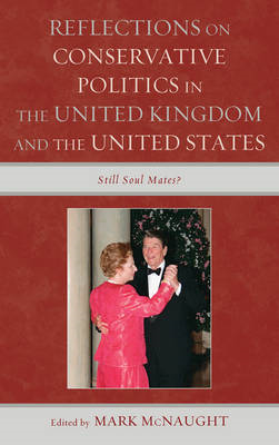 Reflections on Conservative Politics in the United Kingdom and the United States: Still Soul Mates? (BOK)