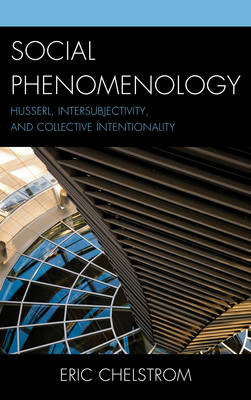 Social Phenomenology: Husserl, Intersubjectivity, and Collective Intentionality (BOK)