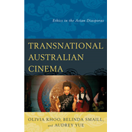 Transnational Australian Cinema: Ethics in the Asian Diasporas (BOK)